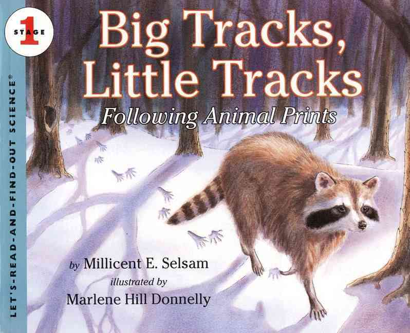 Big Tracks, Little Tracks By Selsam, Millicent Ellis/ Donnelly, Marlene Hill (ILT)